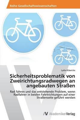Sicherheitsproblematik Von Zweirichtungsradwegen an Angebauten Strassen (Paperback)