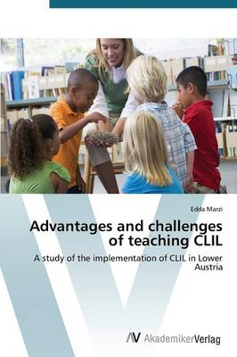Advantages and Challenges of Teaching CLIL (Paperback)