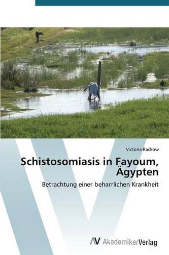 Schistosomiasis in Fayoum, Agypten (Paperback)