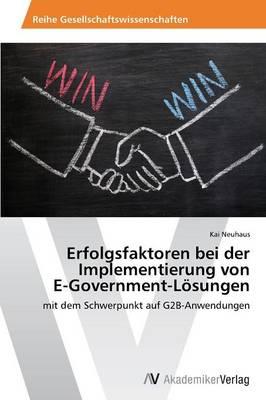 Erfolgsfaktoren Bei Der Implementierung Von E-Government-Losungen (Paperback)