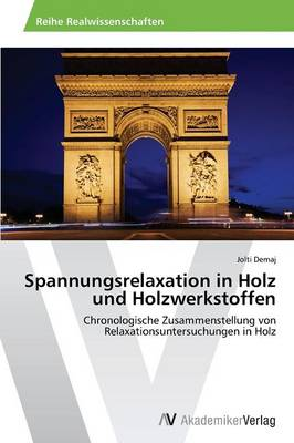 Spannungsrelaxation in Holz Und Holzwerkstoffen (Paperback)