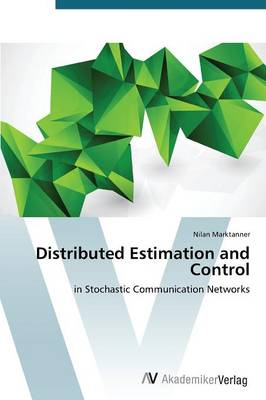 Distributed Estimation and Control (Paperback)