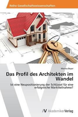 Das Profil Des Architekten Im Wandel (Paperback)