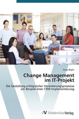 Change Management Im It-Projekt (Paperback)