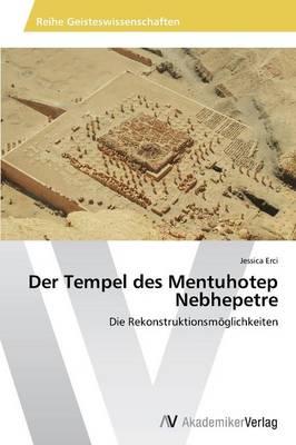 Der Tempel Des Mentuhotep Nebhepetre (Paperback)