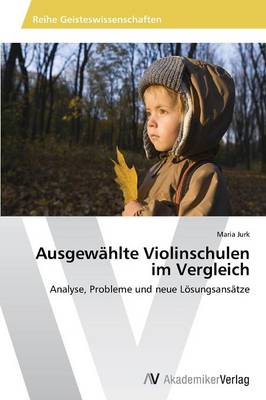 Ausgewahlte Violinschulen Im Vergleich (Paperback)