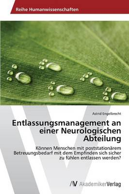 Entlassungsmanagement an Einer Neurologischen Abteilung (Paperback)