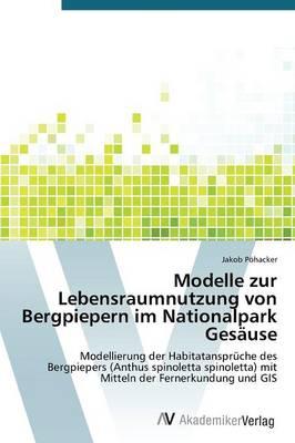 Modelle Zur Lebensraumnutzung Von Bergpiepern Im Nationalpark Gesause (Paperback)