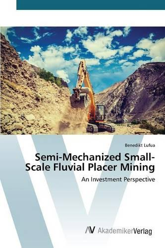 Semi-Mechanized Small-Scale Fluvial Placer Mining (Paperback)