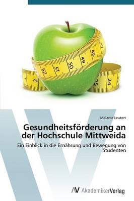Gesundheitsforderung an Der Hochschule Mittweida (Paperback)
