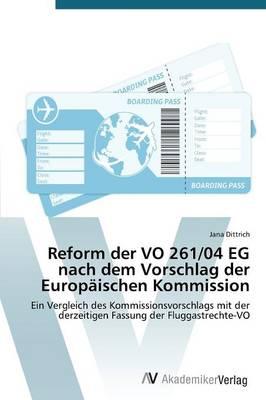 Reform Der Vo 261/04 Eg Nach Dem Vorschlag Der Europaischen Kommission (Paperback)