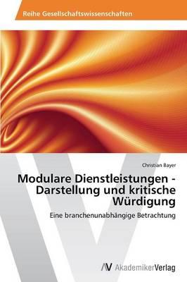 Modulare Dienstleistungen - Darstellung Und Kritische Wurdigung (Paperback)