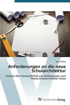 Anforderungen an Die Neue Schularchitekt (Paperback)