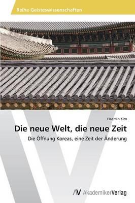 Die Neue Welt, Die Neue Zeit (Paperback)
