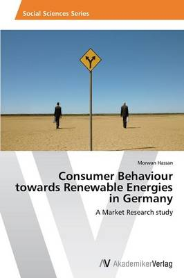 Consumer Behaviour Towards Renewable Energies in Germany (Paperback)