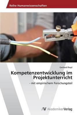 Kompetenzentwicklung Im Projektunterrich (Paperback)