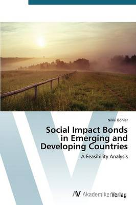 Social Impact Bonds in Emerging and Developing Countries (Paperback)