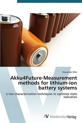 Akku4future-Measurement Methods for Lithium-Ion Battery Systems (Paperback)
