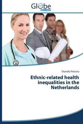 Ethnic-Related Health Inequalities in the Netherlands (Paperback)