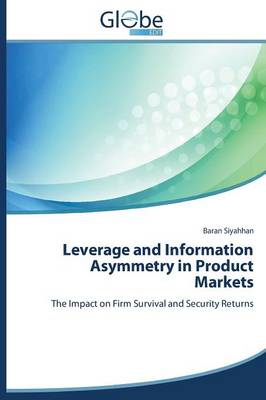 Leverage and Information Asymmetry in Product Markets (Paperback)
