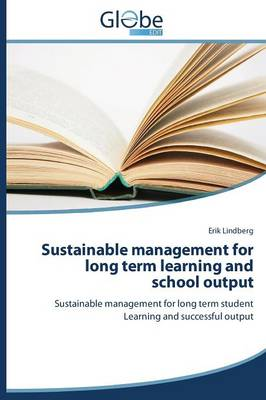 Sustainable Management for Long Term Learning and School Output (Paperback)
