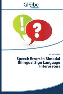 Speech Errors in Bimodal Bilingual Sign Language Interpreters (Paperback)