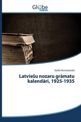 Latviesu Nozaru Gramatu Kalendari, 1925-1935 (Paperback)