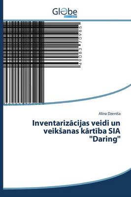 Inventariz Cijas Veidi Un Veik Anas K Rt Ba Sia ''Daring'' (Paperback)
