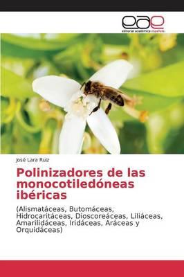 Polinizadores de Las Monocotiledoneas Ibericas (Paperback)