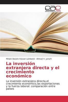 La Inversion Extranjera Directa y El Crecimiento Economico (Paperback)
