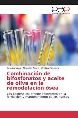 Combinacion de Bifosfonatos y Aceite de Oliva En La Remodelacion Osea (Paperback)