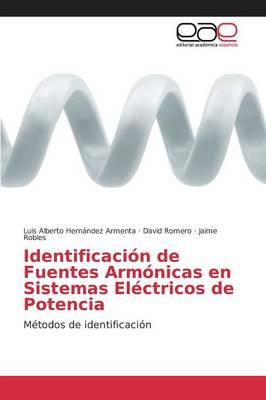 Identificacion de Fuentes Armonicas En Sistemas Electricos de Potencia (Paperback)