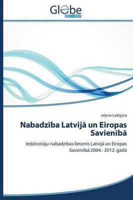 Nabadz Ba Latvij Un Eiropas Savien B (Paperback)