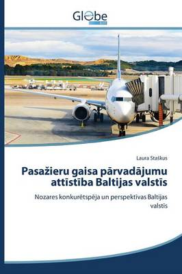 Pasazieru Gaisa Parvadajumu Attistiba Baltijas Valstis (Paperback)