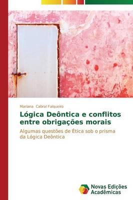 Logica Deontica E Conflitos Entre Obrigacoes Morais (Paperback)