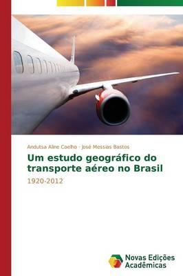 Um Estudo Geografico Do Transporte Aereo No Brasil (Paperback)