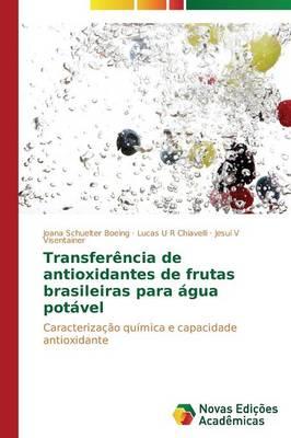 Transferencia de Antioxidantes de Frutas Brasileiras Para Agua Potavel (Paperback)