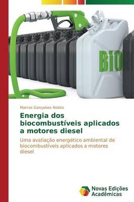 Energia DOS Biocombustiveis Aplicados a Motores Diesel (Paperback)