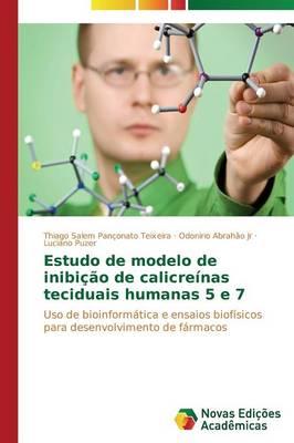 Estudo de Modelo de Inibicao de Calicreinas Teciduais Humanas 5 E 7 (Paperback)