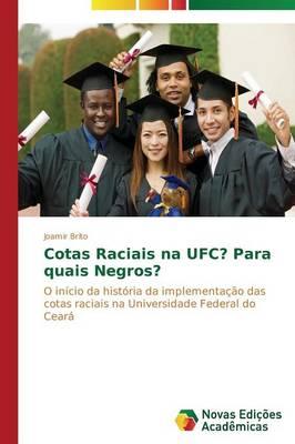Cotas Raciais Na Ufc? Para Quais Negros? (Paperback)
