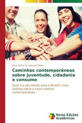 Caminhos Contemporaneos Sobre Juventude, Cidadania E Consumo (Paperback)