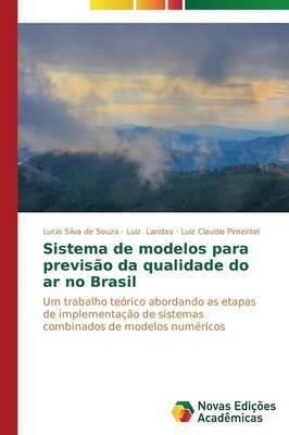 Sistema de Modelos Para Previsao Da Qualidade Do AR No Brasil (Paperback)