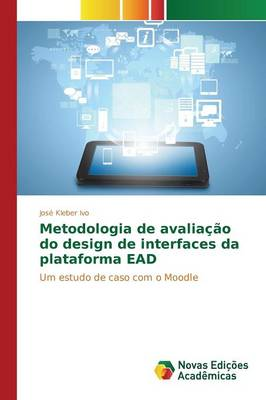 Metodologia de Avaliacao Do Design de Interfaces Da Plataforma Ead (Paperback)