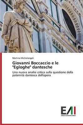 """Giovanni Boccaccio E Le """"Egloghe"""" Dantesche (Paperback)"""
