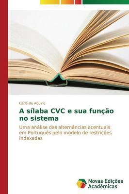 A Silaba CVC E Sua Funcao No Sistema (Paperback)
