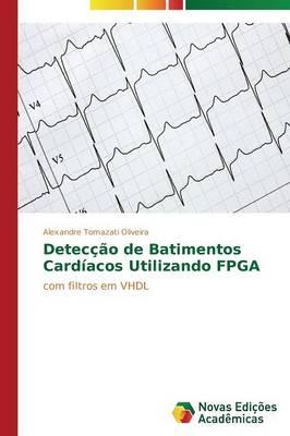 Deteccao de Batimentos Cardiacos Utilizando FPGA (Paperback)