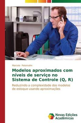 Modelos Aproximados Com Niveis de Servico No Sistema de Controle (Q, R) (Paperback)