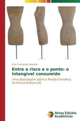 Entre O Risco E O Ponto: O Intangivel Consumido (Paperback)