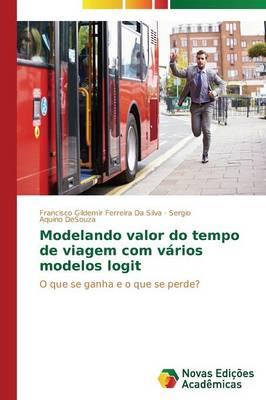Modelando Valor Do Tempo de Viagem Com Varios Modelos Logit (Paperback)