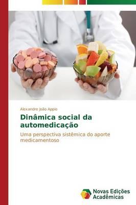 Dinamica Social Da Automedicacao (Paperback)